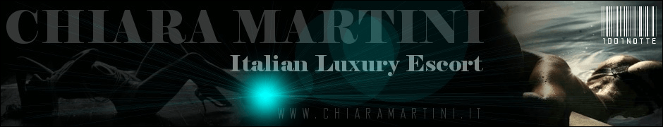 Chiara Martini - Italian Luxury Escort